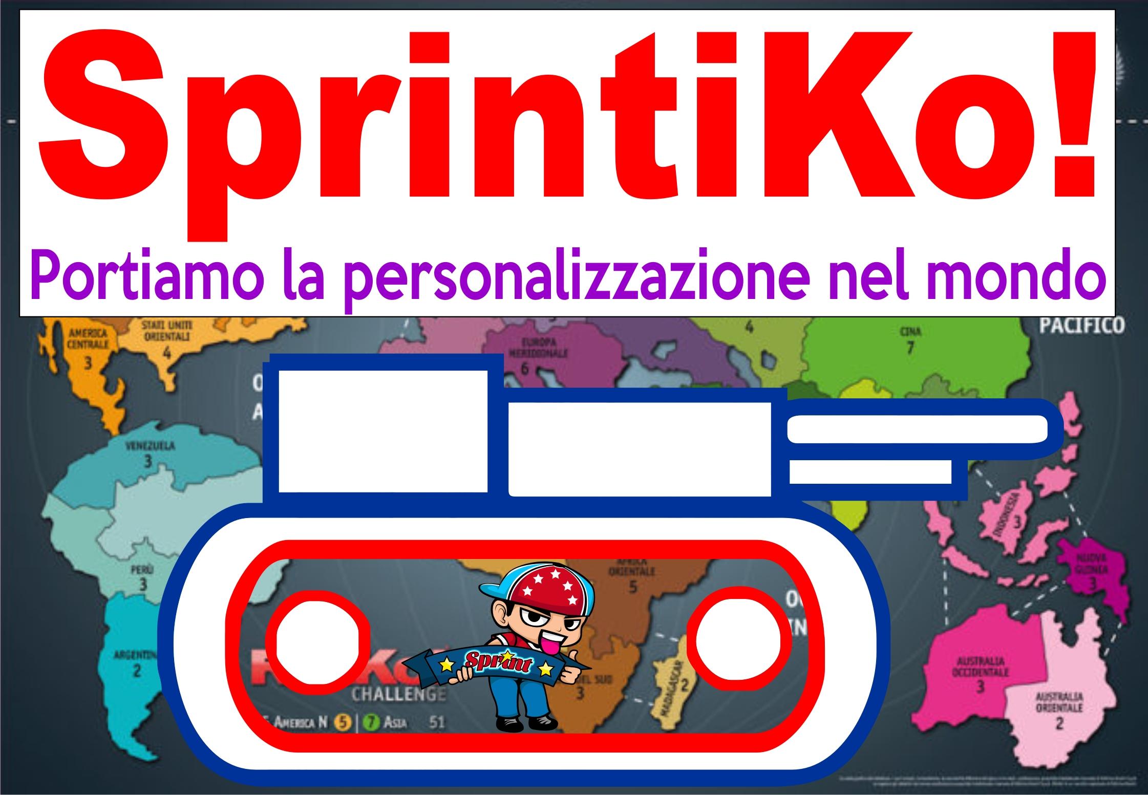 Sprintiko e personalizziamo il mondo!!